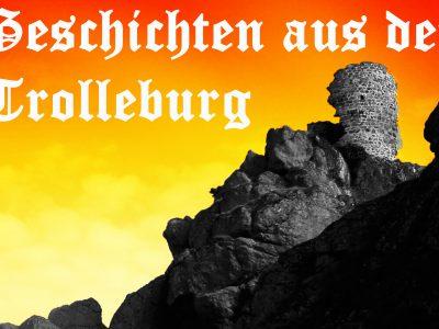 NEU: Geschichten Trolleburg