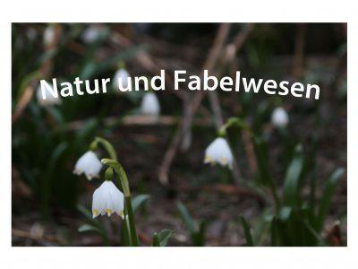 NEU: Natur und Fabelwesen